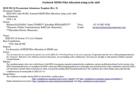 Scattered MIMO Pilot Allocation using cyclic shift IEEE 802.16 Presentation Submission Template (Rev. 9) Document Number: IEEE S802.16m-08/068, Scattered.