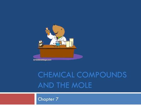 CHEMICAL COMPOUNDS AND THE MOLE Chapter 7. Formula Mass  Mass of H 2 O? H 2(1.01) + O 16.00_ 18.02 amu  Formula Mass: mass of molecule, formula unit,