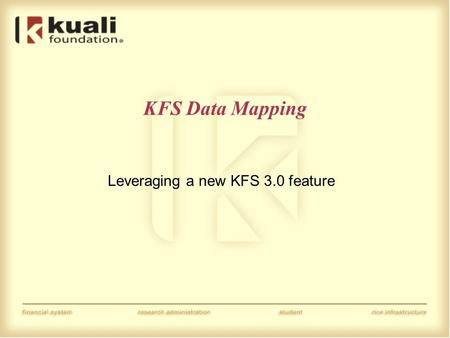 KFS Data Mapping Leveraging a new KFS 3.0 feature.