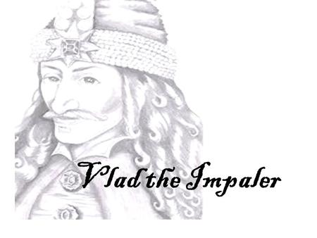 "Vlad the Impaler. Born: 1431 in Sighisoara, Transylvania Dracula: ""Son of the Dragon"" Second child of Vlad II Dracul, voivode of Walachia Walachia: principality."