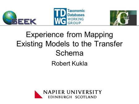 Experience from Mapping Existing Models to the Transfer Schema Robert Kukla.