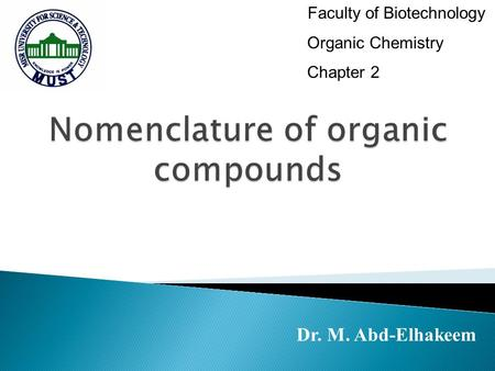 Dr. M. Abd-Elhakeem Faculty of Biotechnology Organic Chemistry Chapter 2.