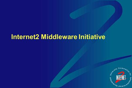 Internet2 Middleware Initiative. Discussion Outline  What is Middleware why is it important why is it hard  What are the major components of middleware.