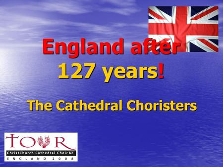England after 127 years! The Cathedral Choristers.
