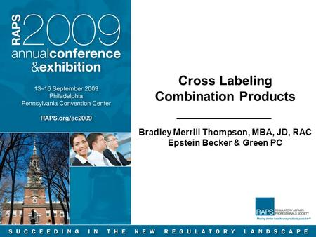 1 Cross Labeling Combination Products Bradley Merrill Thompson, MBA, JD, RAC Epstein Becker & Green PC.
