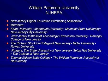 1 William Paterson University NJHEPA New Jersey Higher Education Purchasing Association Members: Kean University Monmouth University Montclair State University.
