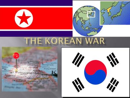  North Korea launched surprise attack in June 1950  South Korea's Capital – Seoul – fell in 4 days.