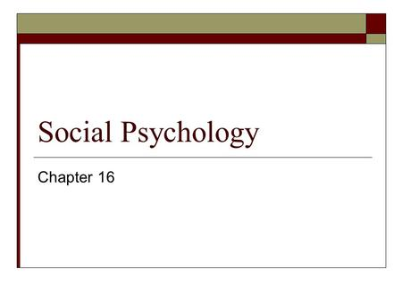 Social Psychology Chapter 16 Groups  What is a group? Two or more individuals Who interact with one another Are interdependent upon one another Aware.