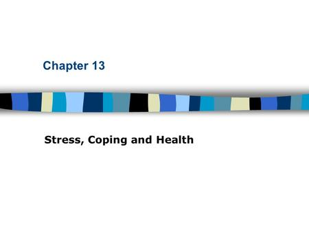 Chapter 13 Stress, Coping and Health. Table of Contents The Relationship Between Stress and Disease Contagious diseases vs. chronic diseases –Biopsychosocial.