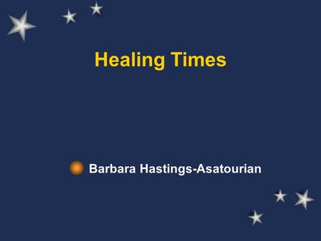 Healing Times Barbara Hastings-Asatourian. Pregnancy, childbirth and the post natal period These periods bring enormous changes in physical, mental, emotional,