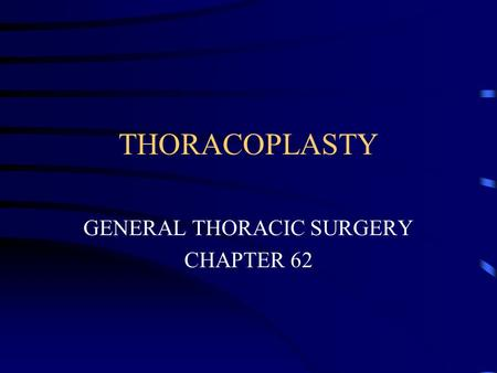 THORACOPLASTY GENERAL THORACIC SURGERY CHAPTER 62.