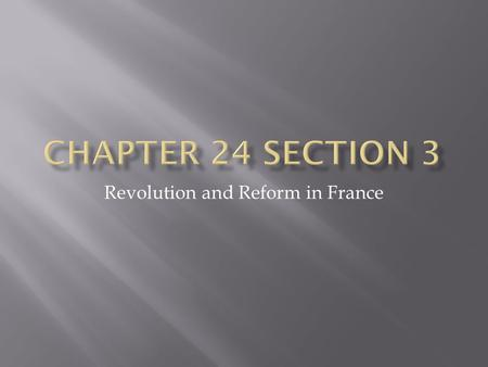"Revolution and Reform in France. A. The ""Citizen King"" 1. Louis Philippe- Liberal Bourbon monarch 2. Came to power after the revolt of July 1830 3. Favored."