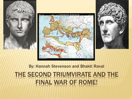 The Second Triumvirate and The Final War of Rome!