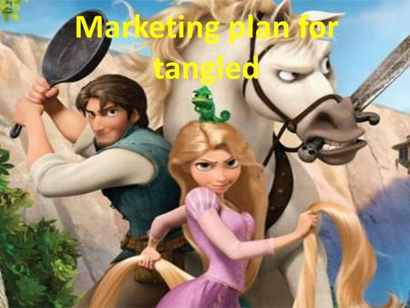 Marketing plan for tangled. A suit of tableware From the Tangled movie, I think we can produce a suit of tableware that with the pictures from the moive,
