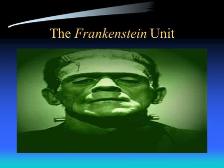 The Frankenstein Unit. Mary Shelley's background (August 30, 1797-February 1, 1851) Born on August 30 th 1797. Mother: Mary Wollstonecraft a famous feminist.