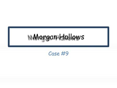"Case #9. Hi! My name is Morgan Hallows Born May 1984Blonde HairBlue Eyes5'7"" Tall."