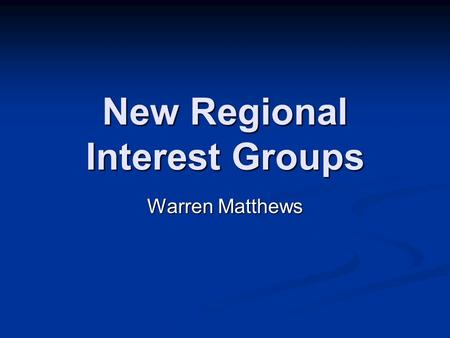 New Regional Interest Groups Warren Matthews. NREN-SIG The Special Interest Group for Emerging National Research and Education Networks (NREN SIG) is.