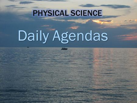 Daily Agendas. Learning Target: 1.) I can successfully describe some of the expectations & procedures for science class this trimester 2.) I can put forth.