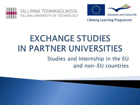 Studies and Internship in the EU and non-EU countries.