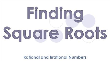 Rational and Irrational Numbers. √ 3 64 Index Radical Radicand.