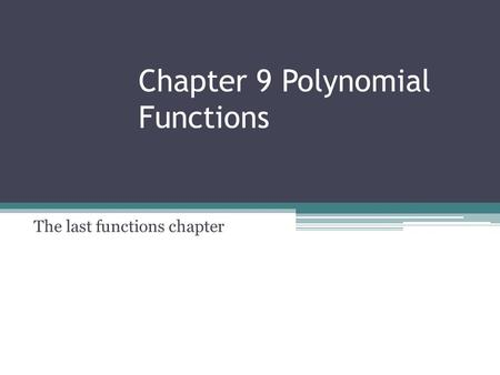 Chapter 9 Polynomial Functions