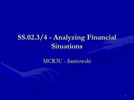 1 SS.02.3/4 - Analyzing Financial Situations MCR3U - Santowski.