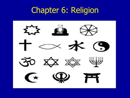 Chapter 6: Religion. The Geography of Religion The Great Mosque, Mali The Wailing Wall, Jerusalem Buddhist Monks Hindu Statue ( Ganesh ) Origins and Distributions.