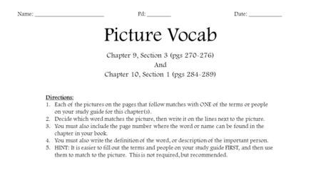 Picture Vocab Chapter 9, Section 3 (pgs 270-276) And Chapter 10, Section 1 (pgs 284-289) Name: _______________________Pd: ________Date: ___________ Directions: