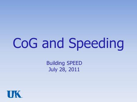 CoG and Speeding Building SPEED July 28, 2011. 28-July-2011 Center of Gravity The Center of Gravity is the point where the object/figure balances Geometry.