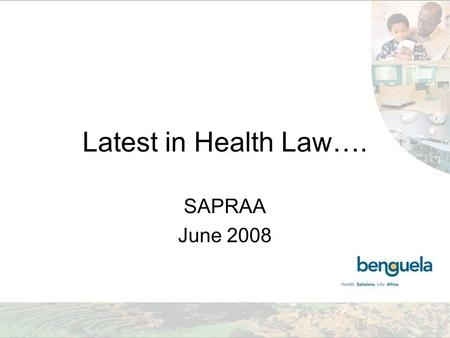 Latest in Health Law…. SAPRAA June 2008. Key pieces of legislation Health Charter & BB BEE Medicines & Related Substance Act, regulations & Code Medical.