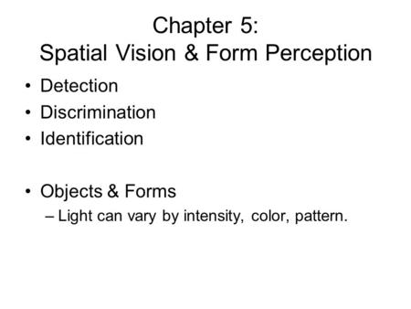 Chapter 5: Spatial Vision & Form Perception