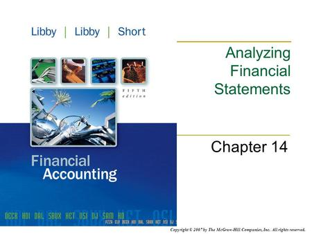 Copyright © 2007 by The McGraw-Hill Companies, Inc. All rights reserved. Analyzing Financial Statements Chapter 14.