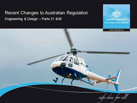 Recent Changes to Australian Regulation Engineering & Design – Parts 21 &39.