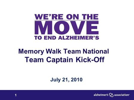 1 Memory Walk Team National Team Captain Kick-Off July 21, 2010.