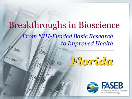 Breakthroughs in Bioscience From NIH-Funded Basic Research to Improved Health Florida.