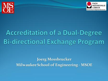 Joerg Mossbrucker Milwaukee School of Engineering - MSOE.