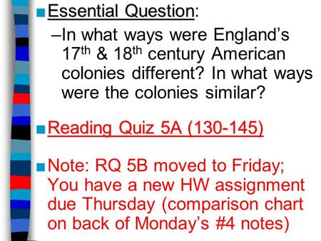 Essential Question: In what ways were England's 17th & 18th century American colonies different? In what ways were the colonies similar? Reading Quiz 5A.