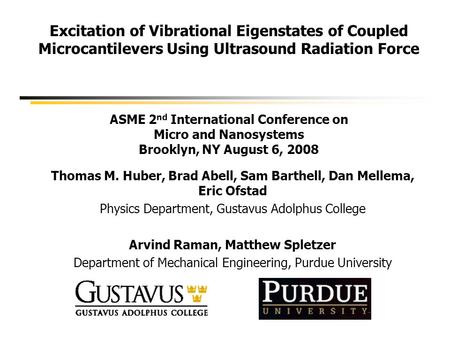Excitation of Vibrational Eigenstates of Coupled Microcantilevers Using Ultrasound Radiation Force ASME 2 nd International Conference on Micro and Nanosystems.