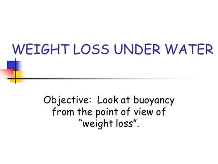 WEIGHT LOSS UNDER WATER