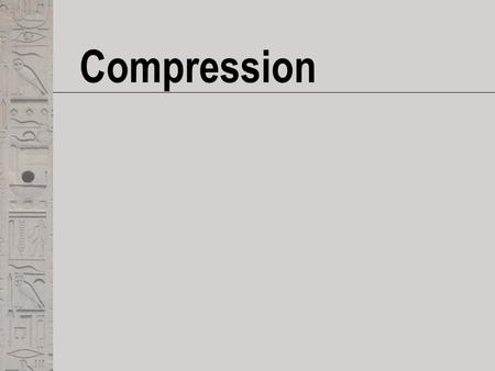 Compression.  Compression ratio: how much is the size reduced?  Symmetric/asymmetric: time difference to compress, decompress?  Lossless; lossy: any.