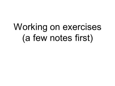 Working on exercises (a few notes first). Comments Sometimes you want to make a comment in the Python code, to remind you what's going on. Python ignores.