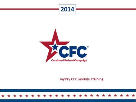 2014 myPay CFC Module Training. 2  Online: MyPay CFC Module Training  Giving  Reporting.