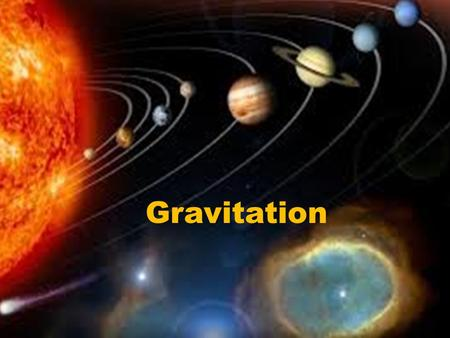 Gravitation. Universal Law of Gravitation Every mass attracts every mass in universe - F g. F g directly proportional to mass. –Doubling the mass of one.