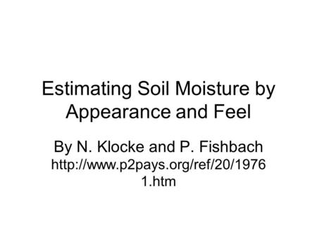 Estimating Soil Moisture by Appearance and Feel