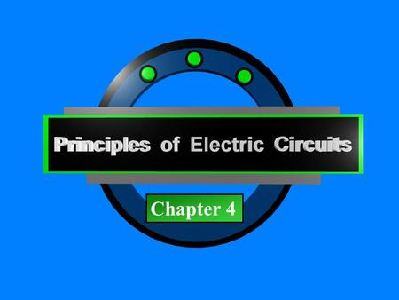 Principles of Electric Circuits - Floyd© Copyright 2006 Prentice-Hall Chapter 4.