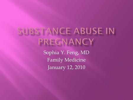 Sophia Y. Feng, MD Family Medicine January 12, 2010.