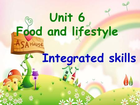 Unit 6 Food and lifestyle Integrated skills. We are not healthy. Don't eat us too much!