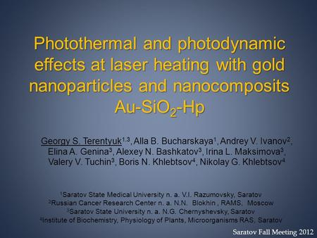 Photothermal and photodynamic effects at laser heating with gold nanoparticles and nanocomposits Au-SiO2-Hp Georgy S. Terentyuk1,3, Alla B. Bucharskaya1,