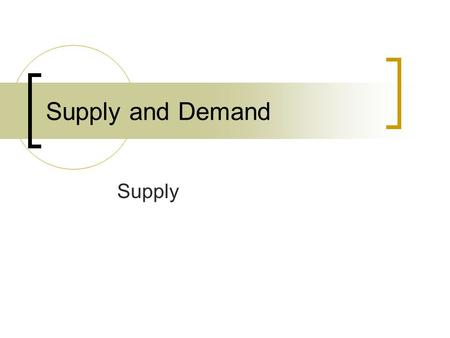 Supply and Demand Supply. The willingness and ability of potential sellers to offer various amounts of goods at various prices at various times Businesses.