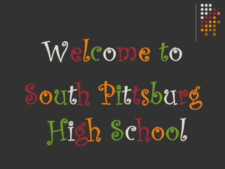 Welcome toSouth PittsburgHigh SchoolWelcome toSouth PittsburgHigh School.